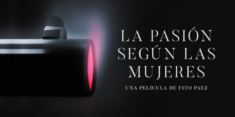 films-la-pasion-segun-las-mujeres-0x0